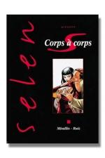 Selen T17 - Corps à corps : Selen présente Corps à Corps, ou la face cachée du milieu du cinéma.